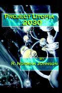 Project Utopia 2030 - Johnson, R. Norman