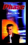 Phase - Murray, Robert L.