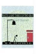White Light Through the Gray - Beauhuld, W. R.