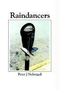 Raindancers - Nebergall, Peter J.