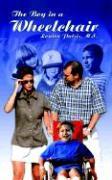 The Boy in a Wheelchair - Patsis M. S. , Louiza
