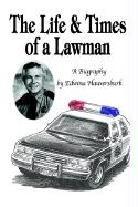 The Life & Times of a Lawman: A Biography - Hauversburk, Edwina