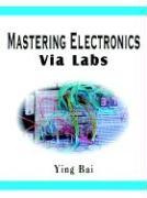 Mastering Electronics Via Labs - Bai, Ying
