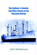The Sailboat -A Novella- And Other Stories of the Merchant Marine - Whitehurst, Clint