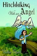 Hitchhiking with an Angel - Scott, Walter