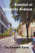 Reunion at University Avenue - Kerns, Kenneth