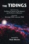 The Tidings: Volume One, November 1943 to January 1945 - Mezins, Nick