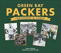 Green Bay Packers Yesterday and Today - Carlson, Chuck