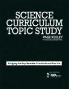 Science Curriculum Topic Study: Bridging the Gap Between Standards and Practice - Keeley, Page