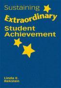 Sustaining Extraordinary Student Achievement - Reksten, Linda E.
