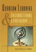 Quantum Learning & Instructional Leadership in Practice - Le Tellier, John Parks