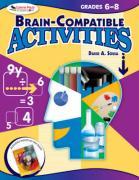 Brain-Compatible Activities, Grades 6-8 - Sousa, David A.