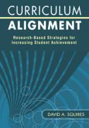 Curriculum Alignment: Research-Based Strategies for Increasing Student Achievement - Squires, David A.