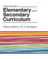 Case Studies in Elementary and Secondary Curriculum - Nordgren, R. D.; Boboc, Marius