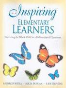 Inspiring Elementary Learners: Nurturing the Whole Child in a Differentiated Classroom - Kryza, Kathleen; Stephens, S. Joy; Duncan, Alicia