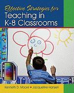Effective Strategies for Teaching in K-8 Classrooms - Moore, Kenneth D.; Hansen, Jacqueline