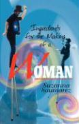 Ingredients for Making a Woman - Saumarez, Suzanna