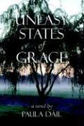 Uneasy States of Grace - Dail, Paula; DIL, Paula