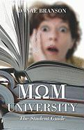 Mom University: The Student Guide - Branson, Danae