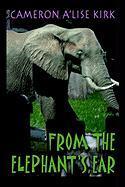 From the Elephant's Ear - Kirk, Cameron A'Lise