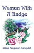 Woman with a Badge - Ferguson-Ranquist, Diana