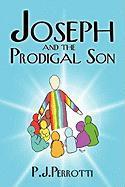 Joseph and the Prodigal Son - Perrotti, P. J.