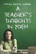 A Teacher's Thoughts in Poem - Chaddick, Monica Lacasse