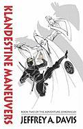 Klandestine Maneuvers: Book Two of the Adventure Chronicles - Davis, Jeffrey A.