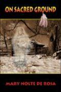 On Sacred Ground - Nolte de Rosa, Mary; de Rosa, Mary Nolte