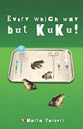 Every Which Way But Kuku! - Tandori, Marta