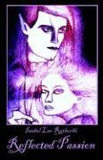 Reflected Passion - Reiluchi, Isabel Lee; Harlett, Isabel Lee