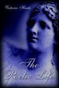The Poetic Life - Harte, Victoria