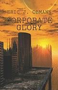 Corporate Glory - Obmann, Eric J.