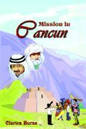 Mission in Cancun - Burns, Clarica
