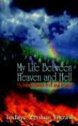 My Life Between Heaven and Hell: My Life Between Hell and Heaven - Yigzaw, Tesfaye Zerihun