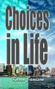 Choices in Life - Jamison, Karen