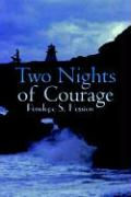 Two Nights of Courage - Hession, Penelope S.