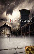 The Fire Watcher - Hill, Chip