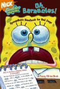 Oh, Barnacles!: Spongebob's Handbook for Bad Days - Lewman, David