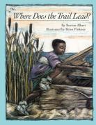 Where Does the Trail Lead? - Albert, Burton