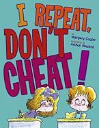I Repeat, Don't Cheat! - Cuyler, Margery