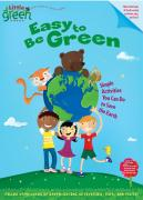 Easy to Be Green: Simple Activities You Can Do to Save the Earth - O'Ryan, Ellie
