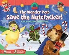 The Wonder Pets Save the Nutcracker!: A Play-Along Storybook