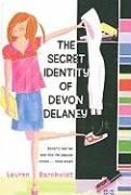 Secret Identity of Devon Delaney - Barnholdt, Lauren