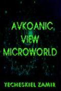 Avkoanic View Microworld: Microworld - Zamir, Yecheskiel