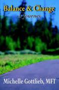 Balance & Change: A Journey - Gottlieb, Michelle