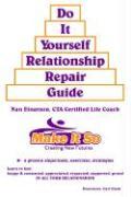 Do It Yourself Relationship Repair Guide - Einarson, Nan