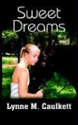 Sweet Dreams - Caulkett, Lynne M.
