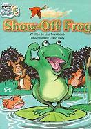 Show-Off Frog/Life on Land, Water, and Air - Trumbauer, Lisa