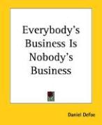 Everybody's Business Is Nobody's Business - Defoe, Daniel